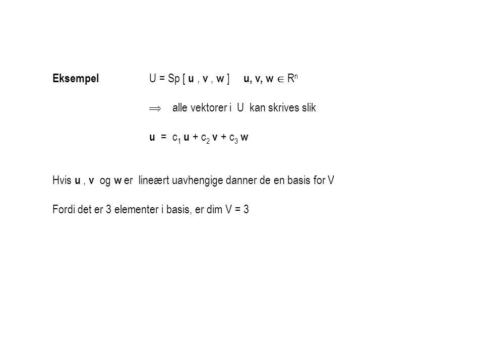 Eksempel U = Sp [ u , v , w ] u, v, w  Rn